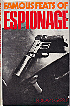 Famous feats of espionage by Leonard R.…