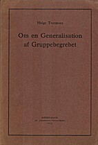 Om en Generalisation of Gruppebegrebet by…