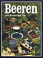 Beeren : viele Rezepte und Tips by Verlag…