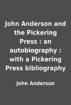 John Anderson and the Pickering Press : an…