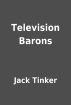 Television Barons by Jack Tinker