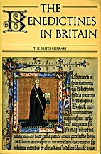The Benedictines in Britain by David H.…