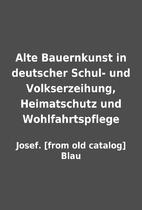 Alte Bauernkunst in deutscher Schul- und…