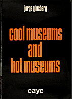 Cool museums and hot museums: toward a…