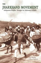 The Jharkhand movement : indigenous people's…