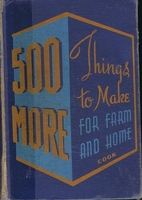 500 More Things to make for Farm and Home by…