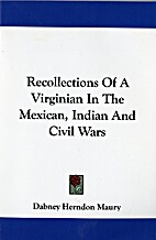 Recollections of a Virginian in the Mexican,…