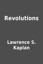 Revolutions by Lawrence S. Kaplan