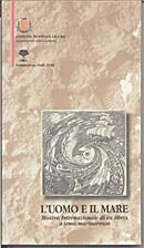 L`uomo e il mare. Mostra Internazionale di…