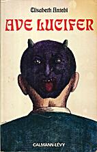 Ave Lucifer by Elisabeth Antebi
