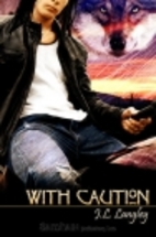 With Caution by J L Langley
