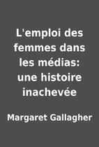 L'emploi des femmes dans les médias: une…