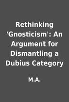 Rethinking 'Gnosticism': An Argument for…