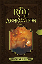 The Rite of Abnegation by Flohr, Mackenzie