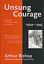 Unsung Courage : 20 Stories of Canadian…