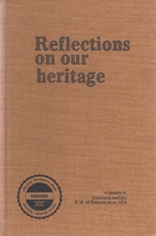 Reflections on our heritage; a history of…
