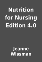 Nutrition for Nursing Edition 4.0 by Jeanne…