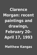 Clarence Morgan: recent paintings and…