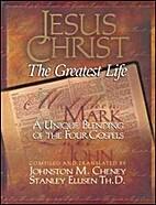 Jesus Christ: The Greatest Life - A Unique…