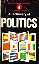 A Dictionary of Politics by Florence Elliott