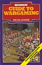 Beginner's Guide to Wargaming by Bruce…