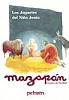 los juguetes del niño Jesus by Mazapán