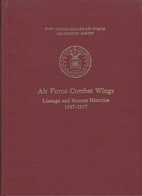 Air Force Combat Wings: Lineage and Honors…