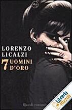 7 Uomini d'oro by Oreste Licalzi