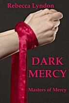 Dark Mercy (Masters of Mercy #1) by Rebecca…