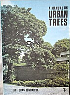 A manual on urban trees by John McCullen