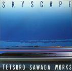 Skyscape: Tetsuro Sawada Works by Tetsuro…