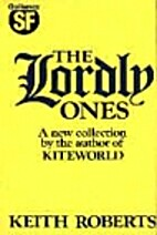 The Lordly Ones by Keith Roberts