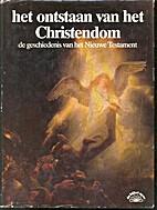 Het ontstaan van het christendom de…