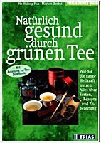 Natürlich gesund durch grünen Tee by Hu…