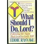 What should I do, Lord? by Eddie Rasnake