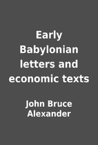 Early Babylonian letters and economic texts…