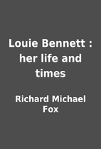 Louie Bennett : her life and times by…