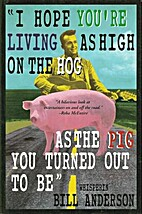 I Hope You Are Living As High on the Hog As…