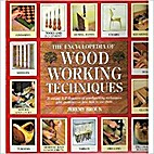 The Encyclopedia of Woodworking Techniques…