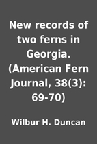 New records of two ferns in Georgia.…