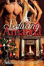 Seducing Amanda by Antonia van Zandt