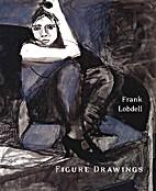 Frank Lobdell Figure Drawings by Robert…