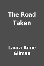 The Road Taken by Laura Anne Gilman