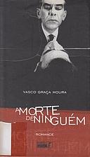 A morte de ninguém by Vasco Graça Moura