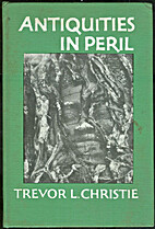 ANTIQUITIES IN PERIL by Trevor L. Christie