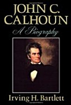 John C. Calhoun: A Biography by Irving H.…