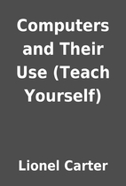 Computers and Their Use (Teach Yourself) by…