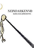 Neindarkennd by Björk Þorgrímsdóttir