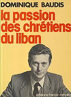 La Passion des chrétiens du Liban by…