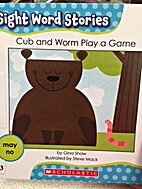 (Sight Word Stories) Cub and Worm Play a…